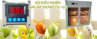 Bộ điều khiển máy ấp trứng TD – 102